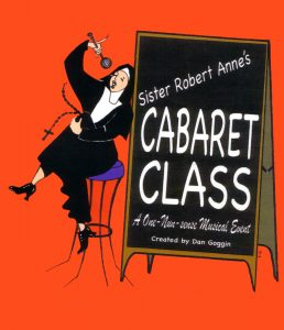 """""""Sister Robert Anne's Cabaret Class"""" poster"""