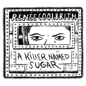 "Renee Coolbrith's ""A Killer Named Sugar"""